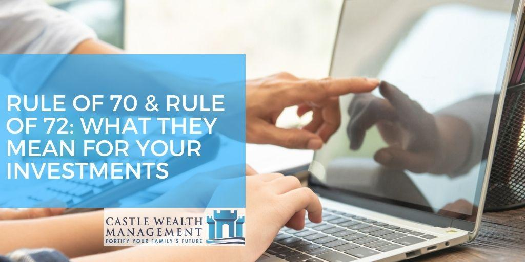 Rule of 70 Rule of 72 What They Mean for Your Investments