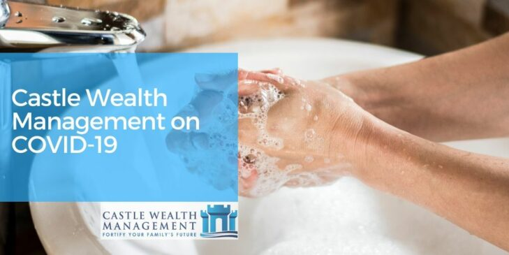 Castle Wealth Management on COVID 19