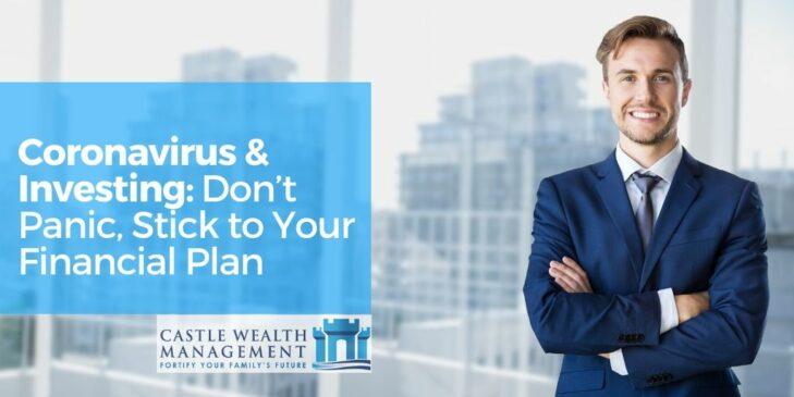 Coronavirus Investing Dont Panic Stick to Your Financial Plan