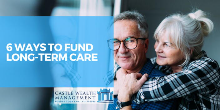 6 Ways To Fund Long Term Care